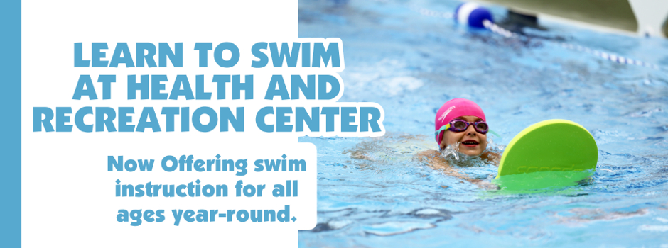 Learn to Swim at Health and Recreation Center
