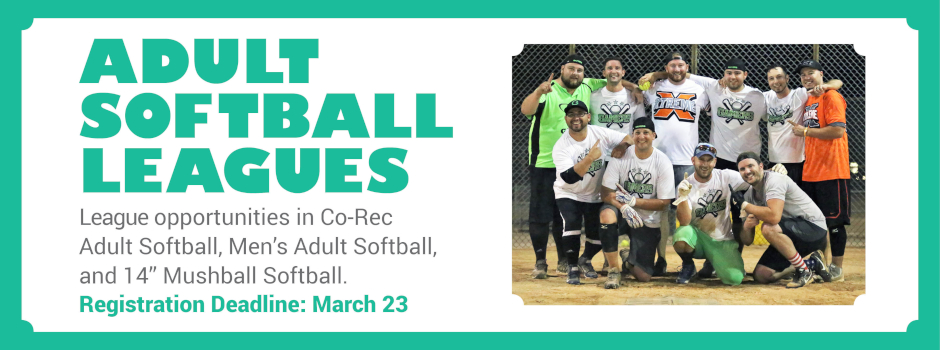 Register for Adult Softball Leagues by March 23