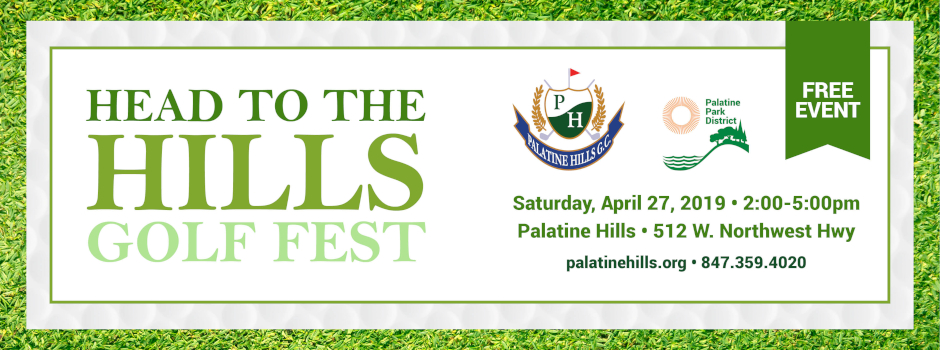 Experience the Head to the Hills Golf Fest at Palatine Hills on April 27