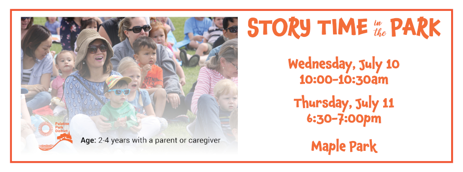 Story Time in the Park at Maple Park on July 10 and 11