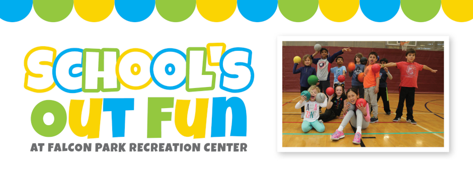 Register for Schools Out Fun at Falcon Park Recreation Center