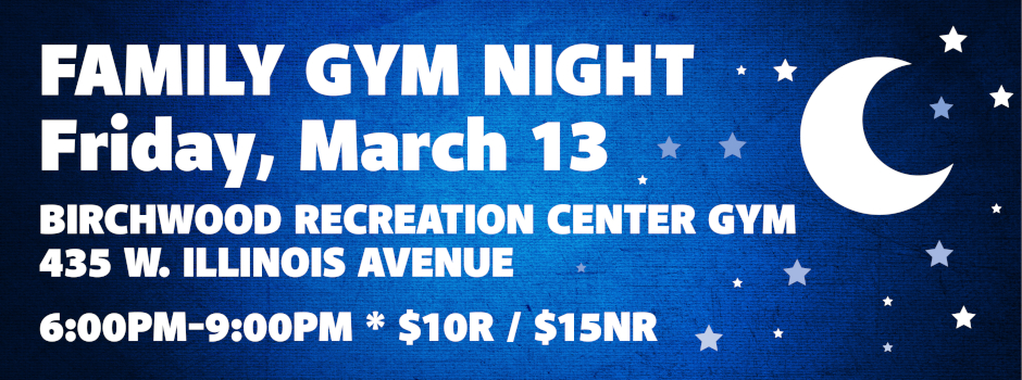 Family Gym Night at Birchwood Recreation Center on March 13
