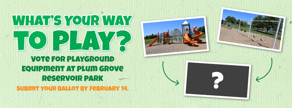Vote for Your Favorite Way to Play at Plum Grove Reservoir Park by February 14