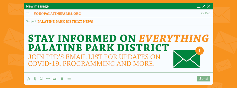 Join Our Email List to Stay Informed on Everything Palatine Park District