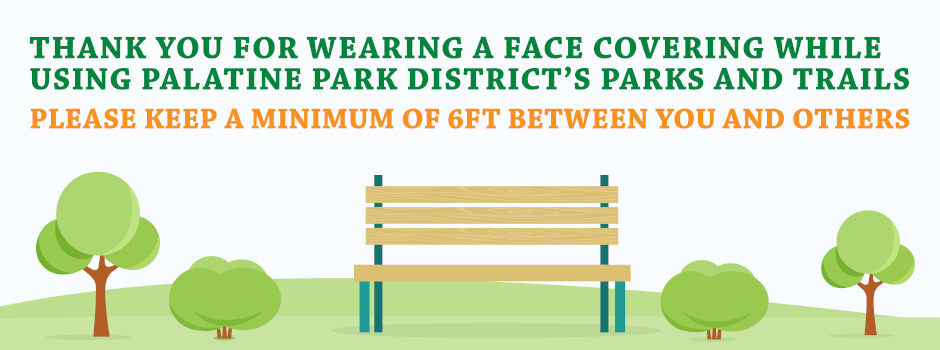 Thank You for Wearing a Face Covering While Using Palatine Park District Parks and Trails