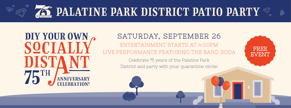 DIY Socially Distant Palatine Park District 75th Anniversary Celebration