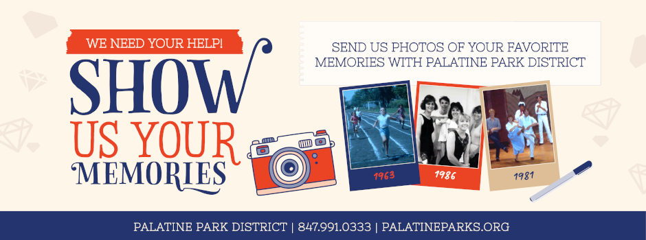 Show Us Your Memories of Palatine Park District