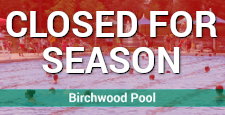 Birchwood Pool Closed for Season