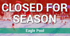 Eagle Pool Closed for Season