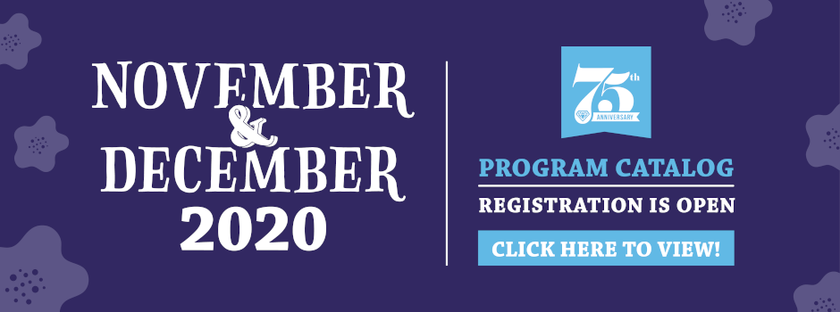 Register Online for 2020 November-December Virtual & In-Person Programming