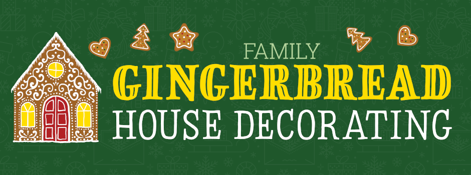 Register for Family Gingerbread House Decorating