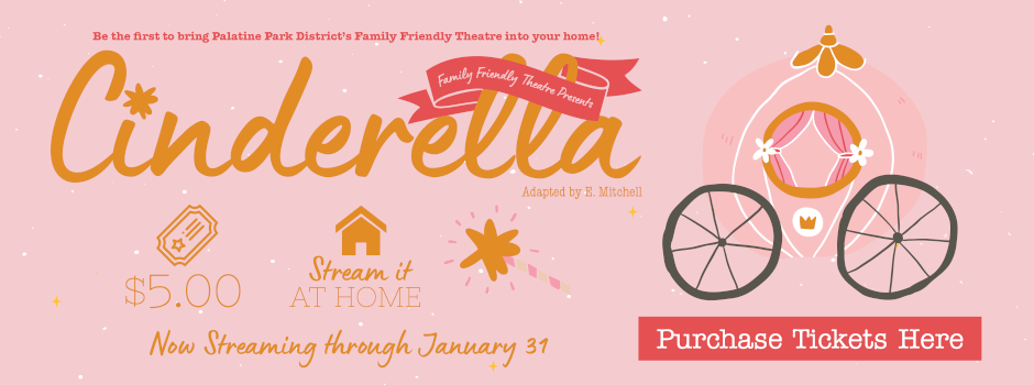 Cinderella – Virtual Family Friendly Theatre Performance Now Streaming Through January 31
