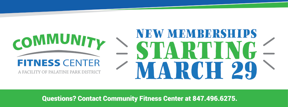 New Community Fitness Center Memberships Starting March 29