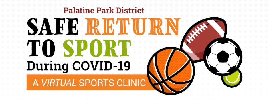 Palatine Park District Safe to Return Sport During COVID-19 Virtual Sports Clinic