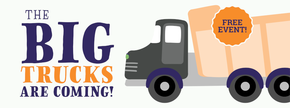 Register for Big Trucks in the Family Aquatic Center Parking Lot
