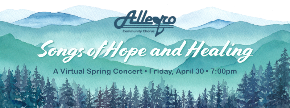Experience Our Allegro Community Chorus Virtual Spring Concert Live on April 30
