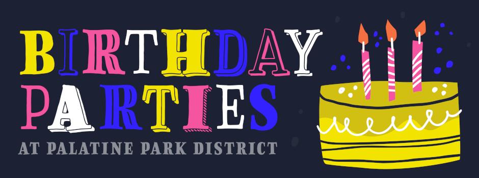 Birthday Parties at Palatine Park District