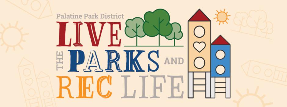 Live the Parks & Rec Life at Palatine Park District