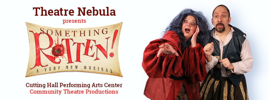 Theatre Nebula presents Something Rotten at Cutting Hall Performing Arts Center