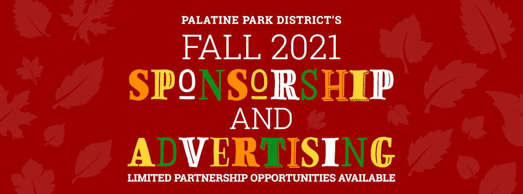 Palatine Park District Fall 2021 Sponsorship and Advertising Opportunities
